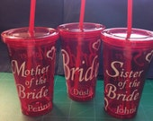 Bride, Mother of the Bride, Sister of the Bride, Bridal Party, bachelorette party, custom tumblers with adhesive vinyl decals, personalized