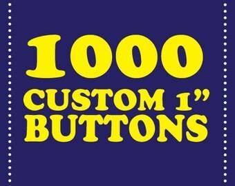 """1000 custom 1"""" buttons"""