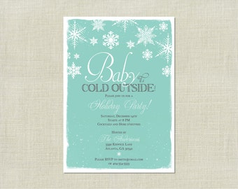 Baby It's Cold Outside Holiday Party Invitation / Snowflakes / Snow / Winter / Christmas / Seasonal / Custom Colors / Printable Invite