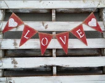 Love Burlap Banner, Valentines Banner, Valentines Decor, Primitive Love Banner, Photo Prop, Wedding Prop