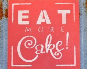 Eat More Cake - Handmade Wood Sign