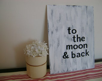 Canvas Quote: to the moon and back, handpainted 9x12 weathered canvas