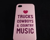 Love Trucks Cowboys And Country Music  iPhone 4 4s & 5 Cases Country Ladies