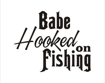 Babe hooked on fishing Decal Sticker