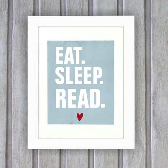 https://www.etsy.com/listing/174482114/eat-sleep-read-art-print-wall-decor-book