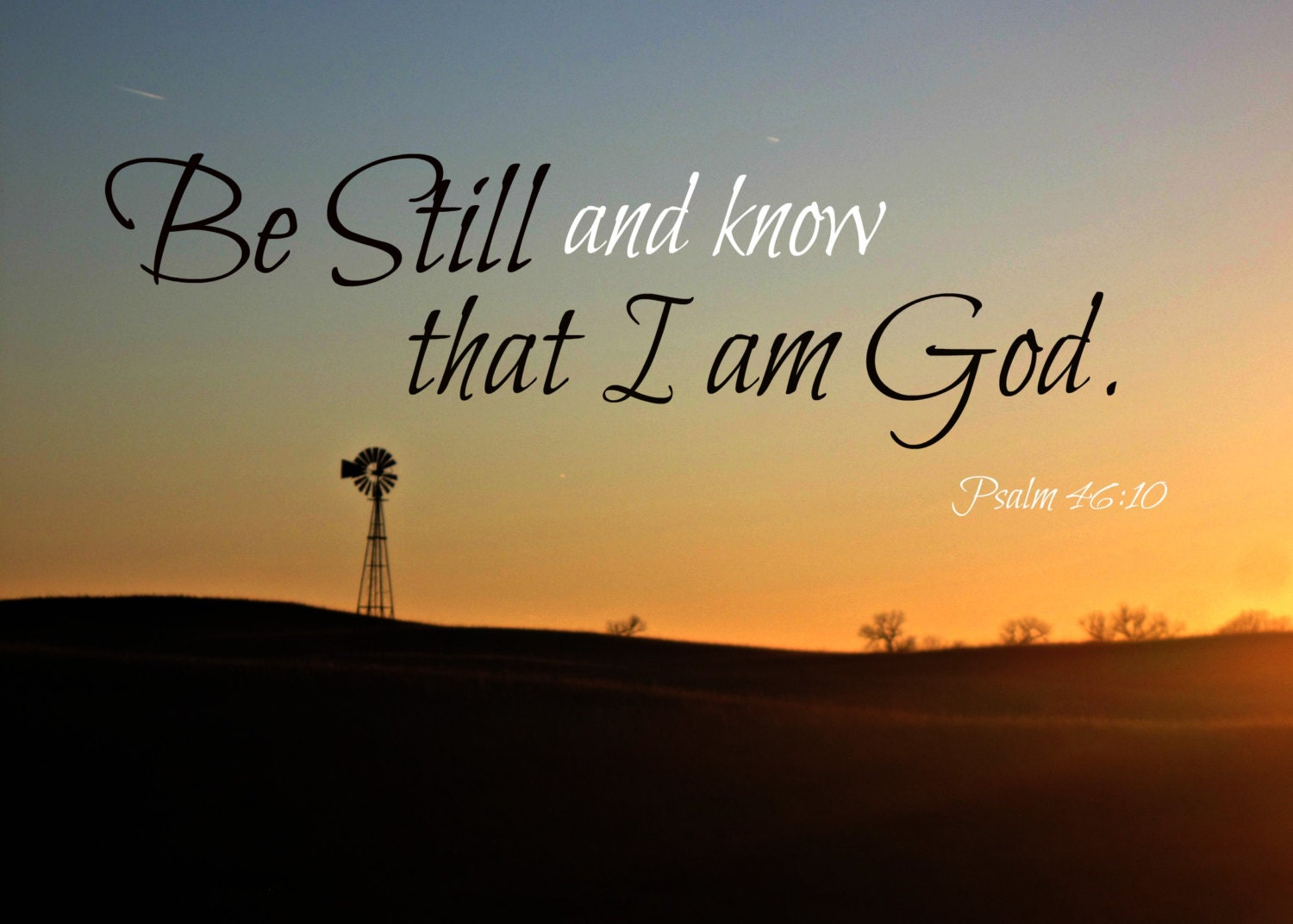Be Still and Know That I am God Psalm by HeadNTheCloudsImages: https://www.etsy.com/listing/182480527/be-still-and-know-that-i-am...