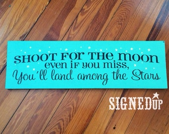 Shoot For The Moon Wood Sign