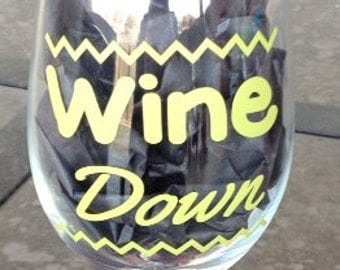 Personalized Wine Glass - Wine Down...Choose Color
