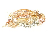 All the world's a stage - As You Like It -  William Shakespeare Quote Art