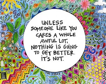 "Quote from ""The Lorax"" - Dr Seuss Quote- Colorful Art Print"