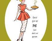 """PRINT - """"Pie Girl"""" whimsical kitchen dining room art quote"""