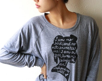 "Jane Eyre Quote ""I am no bird..."" Women's Slouchy Pullover in Grey. MADE TO ORDER"