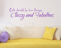 Girls should be two things, Classy and Fabulous, vinyl wall art, Coco Chanel quote, girl room decor, dorm decal