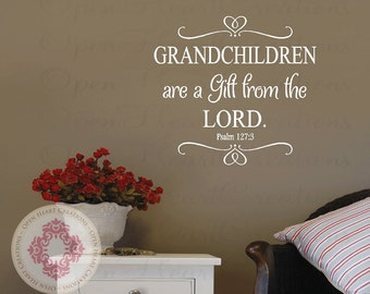 Grandchildren Are a Gift From the Lord Psalm 127 3 Nursery Wall Decal - Christian Vinyl Wall Quote Saying Lettering 22H x 24W BA0390