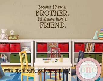 """Brother Vinyl Wall Sayings - Because I Have a Brother Ill Always Have a Friend 22""""H X 32""""W Ba0408"""