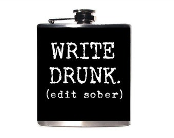 Gift for Writer,Graduate gift,21st Birthday Gift, Write Drunk Edit Sober Flask, Personalized Hemingway Quote, Custom Flask, Graduation Pres
