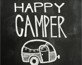 Chalkboard Prints - TWO Digital Files - 8x10 - Happy Camper
