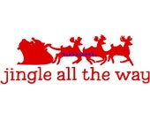 Jingle All The Way Christmas Decal - Front  Door Decal - Wall Decal, Santa Clause Decal, Wall Sticker, Christmas Decal, Christmas Decor