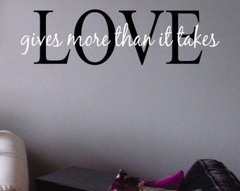 Love Gives More Quote, Vinyl Wall Lettering, Vinyl Wall Decals, Vinyl Letters, Vinyl Lettering, Wall Quotes, Love Decal, Wedding Gift