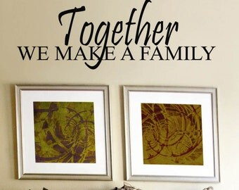 Vinyl Wall Lettering Quotes Words Together we make a Family