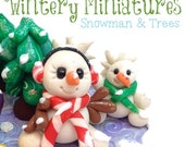 Polymer Clay Tutorial: Winter Miniatures Snowman & EverGreen Trees - Also for Fondant, Sugar Paste, Other Sculpting Mediums