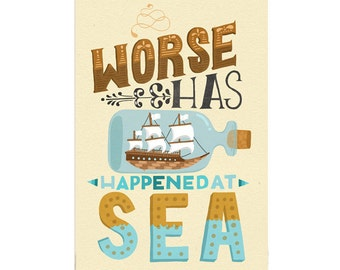 "A4 Art Print - ""Worse Has Happened at Sea"" - Hand Lettering / Typography / Illustration / Studio Print"