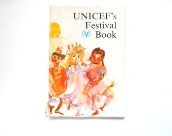UNICEF's Festival Book, a Vintage Children's Book, 1966