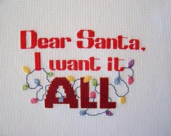 "Christmas Completed Cross Stitch Phrase ""Dear Santa, I want it all"" - Santa Cross Stitch, Finished Cross Stitch, Holiday Cross Stitch"