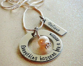Beautiful and inspirational hand stamped pearl necklace, Everything Happens for a Reason, Believe