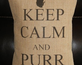 Purr On Burlap Pillow, Keep Calm and Purr On, Cats, Felines, INSERT INCLUDED