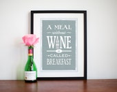 Wine Print, Shabby Chic Decor, Typography, Wine Quote, Kitchen Art, 8x10, A Meal Without Wine, Wine Decal, Gift for Mom, Wine Wall Art, Wine