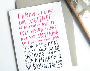 "Awkward Dating Card by Emily McDowell ""I know we're not, like, together or anything"" / Valentine Card No. 141-C"