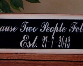 All Because Two People Fell In Love Wedding/Anniversary Sign