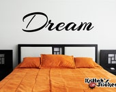 Dream Vinyl Wall Decal Quote (40 x 11 inches) L006