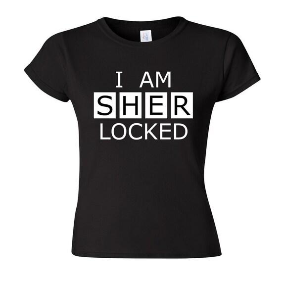BBC Sherlock I Am SHERlocked t shirt by simplywalkintomordor I Am Sherlocked Shirt