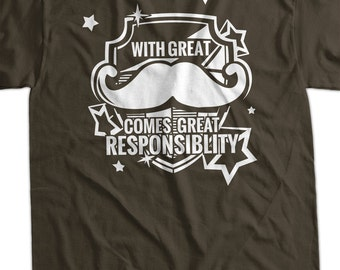 Funny Mustache T-shirt T-Shirt With Great Mustache Great Responsibility T-Shirt Gifts for Dad  T-Shirt Tee Shirt Mens