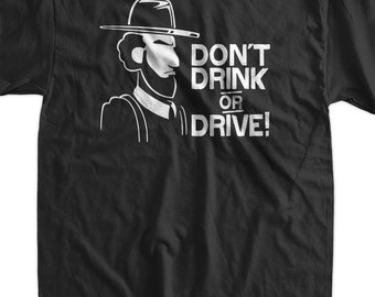 Funny  Shirt Dont drink OR drive Amish T-Shirt Gifts for Dad Screen Printed T-Shirt Tee Shirt Mens Ladies Womens Youth Kids
