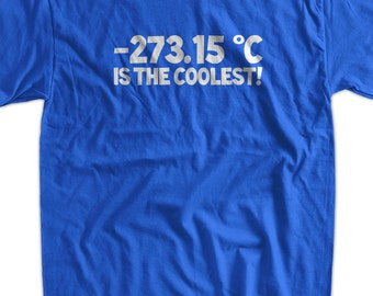 Temperature -273.15 Is the Coolest Screen Printed T-Shirt Mens Ladies Womens Youth Kids Funny Geek Science School