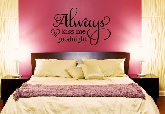 Always Kiss Me Goodnight Wall Decal Love Decals Bedroom