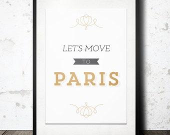 BUY 2 GET 1 FREE Typography Print, Quote Print, Paris Poster, Black Gold, Typography Art, Type Decor, Paris Art - Let's Move to Paris