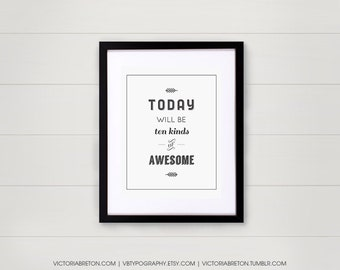 Today Will Be Ten Kinds of Awesome - 8x10, 11x14 typography print, inspirational quote, retro art print, modern, kids wall art, christmas