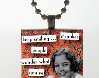 Wood Tile Pendant - Keep Smiling It Makes People Wonder What You're Up To (Red)