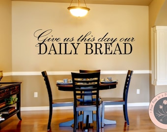 Kitchen Decor - Kitchen Wall Decal - Christian Wall Decal - Give Us This Day Our Daily Bread - Kitchen Decor - Bible Verse Wall Decal