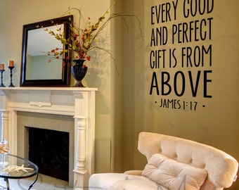 James 1:17 Every Good And Perfect Gift is From Above Living Room Vinyl Decal LI113