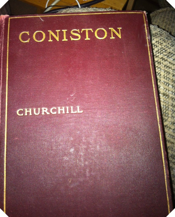 Coniston by Winston Churchill 1906 1st Edition copy