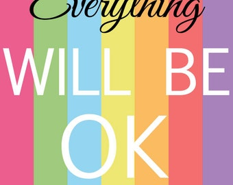 Everything will be Ok 8x10 Print