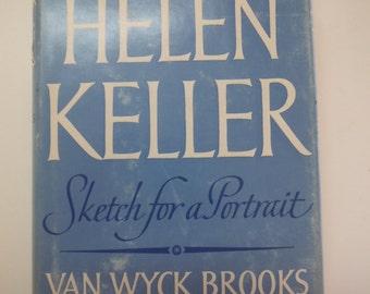 Helen Keller, Sketch for a Portrait, by Van Wyck Brooks, 1954, 1st Edition