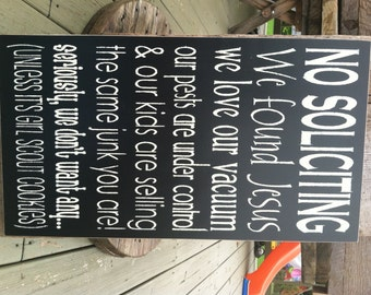No Soliciting..We found JESUS, We love our Vacuum, Unless your selling Girl Scout cookies 11 x 20 in. painted wood WELCOME, Porch Sign