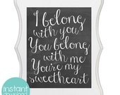 Printable - Chalkboard Print: I Belong With You, You Belong With Me, You're My Sweetheart by The Lumineers - 8x10 JPG print INSTANT DOWNLOAD