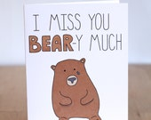 I Miss You Bear - y Very Much. Pun. Cute Bear. Blank. Funny. llustration and Lettering. 100% Percent Recycled Paper.